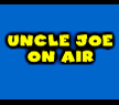 Uncle Joe On Air